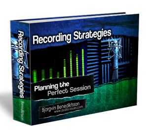 Recording Strategies - Planning the Perfect Session
