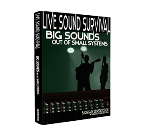 Live Sound Survival – Big Sounds Out of Small Systems