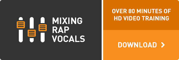 All You've Ever Wanted to Know About Mixing Rap and Hip-Hop Vocals