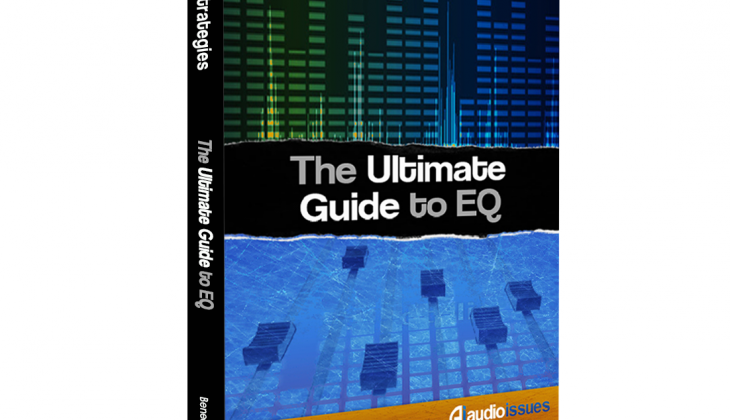 The Ultimate Guide to EQ – Your Blueprint to the Frequency Spectrum
