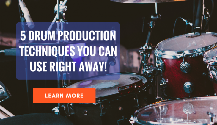 5 Drum Production Lessons You Can Use Right Away