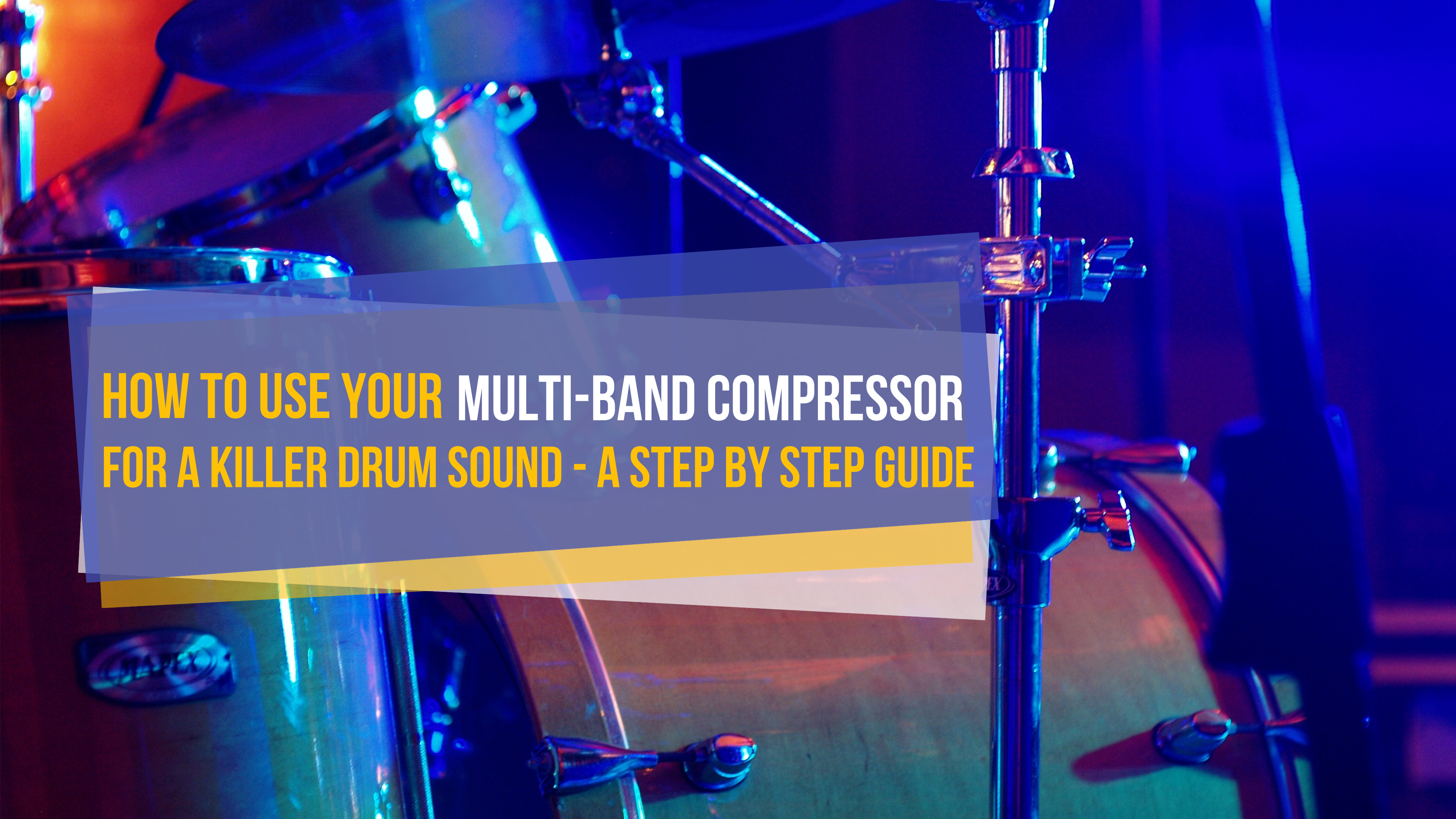Multiband Compression for Punchier and More Powerful Drums : Audio