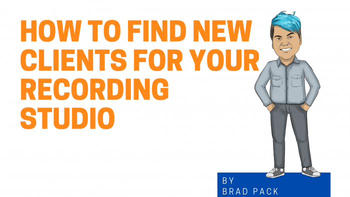 How To Find New Clients For Your Recording Studio