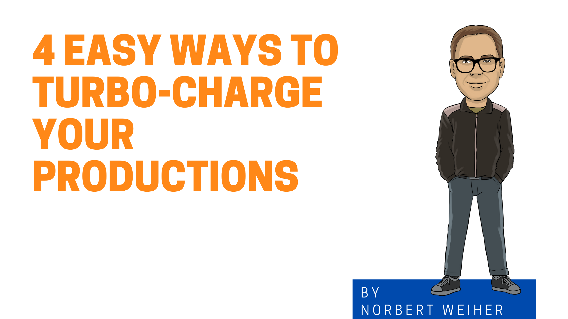 Less is more - four ways to turbo-charge your productions by simplifying them