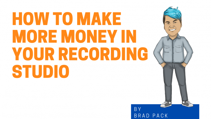 How to Make More Money In Your Recording Studio