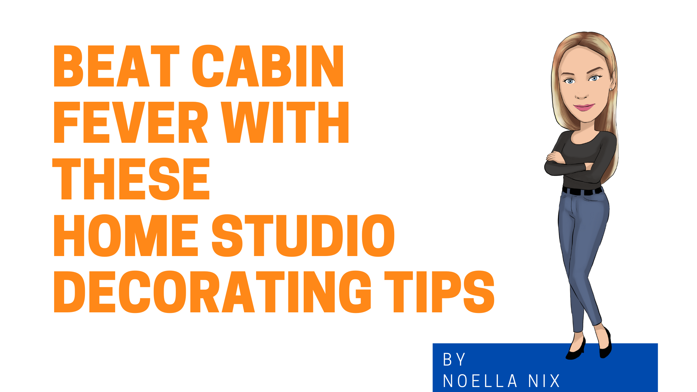 Beat Cabin Fever with These Home Studio Decorating Tips Image graphic