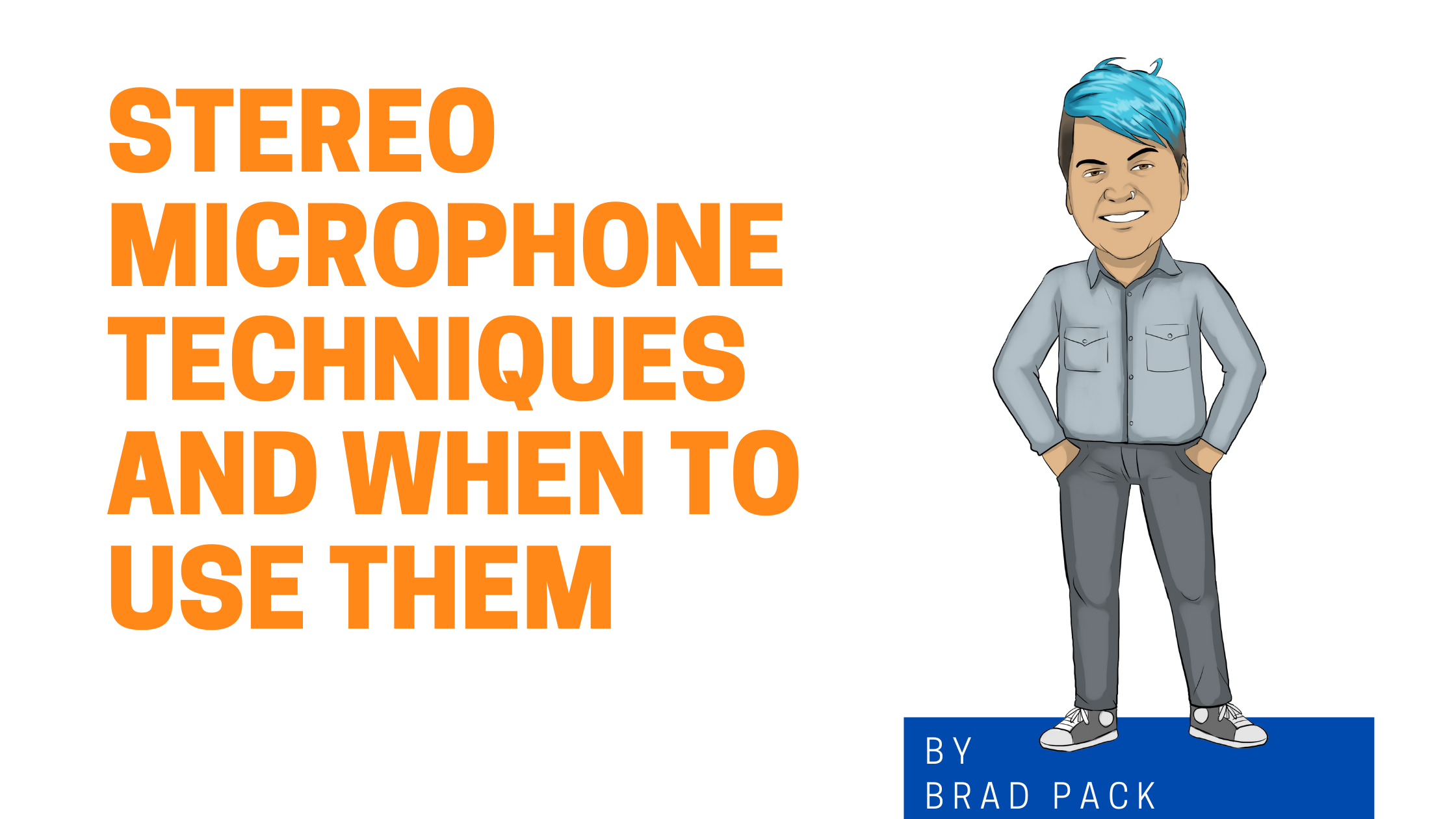 Stereo microphone techniques and when to use them Graphic image