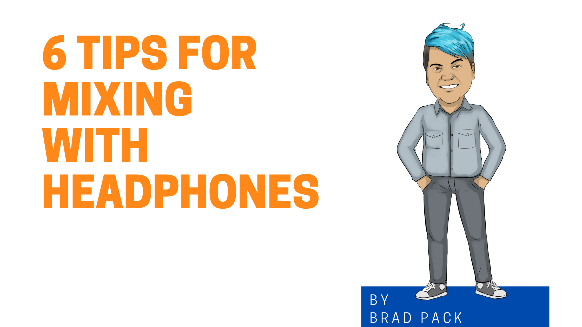 6 Tips for Mixing with Headphones image