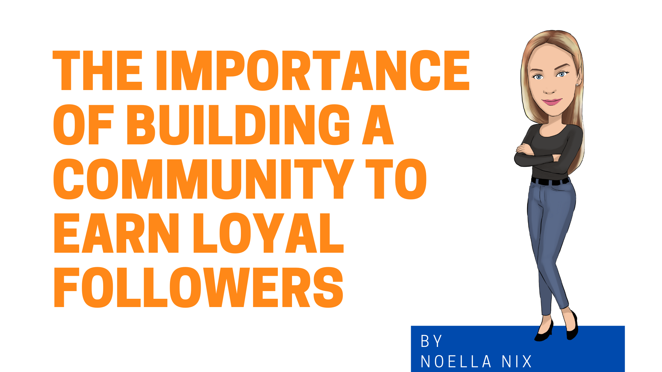 The Importance of Building a Community to Earn Loyal Followers Image graphic