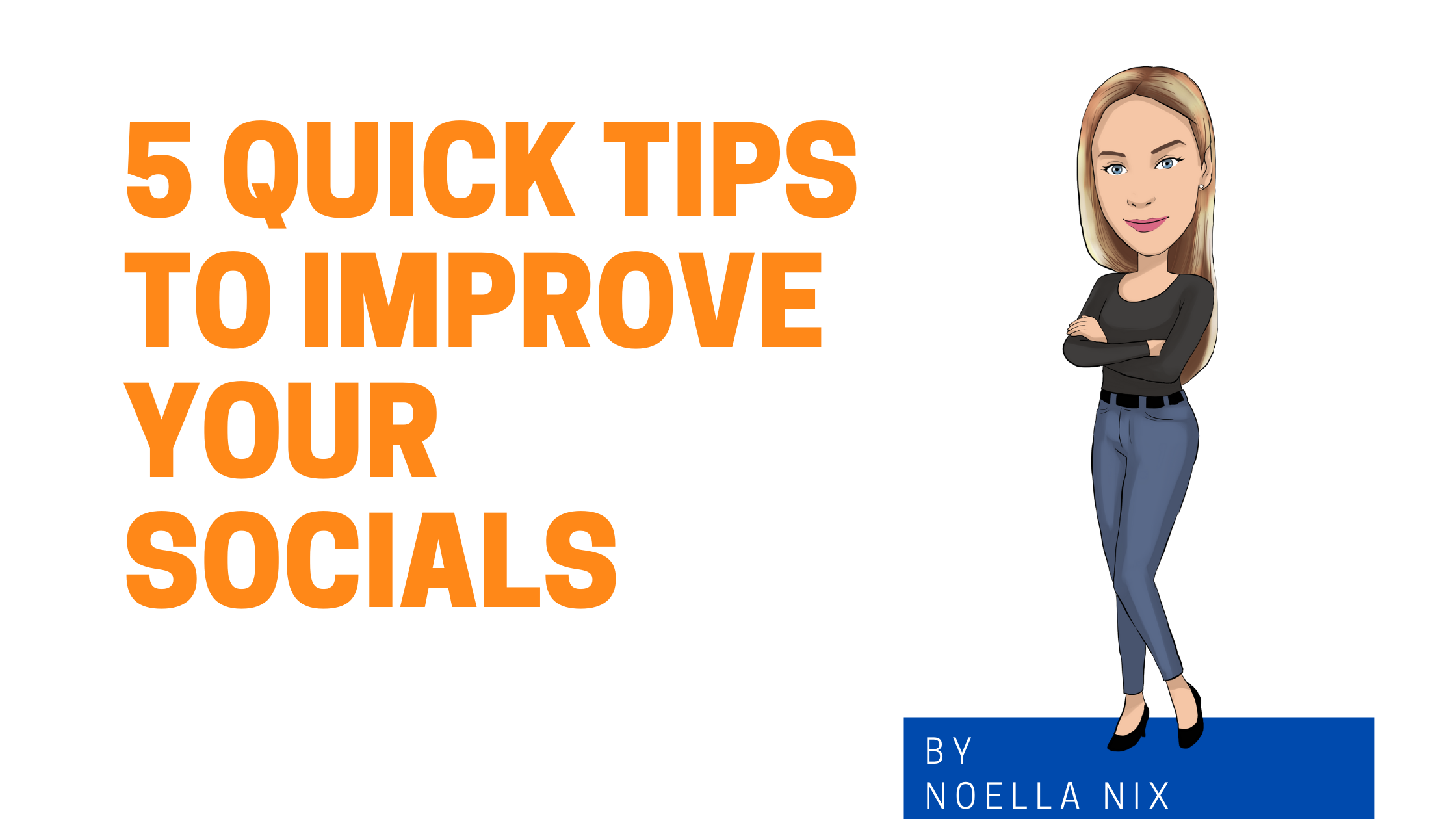 5 Quick Tips to Improve Your Socials Image graphic