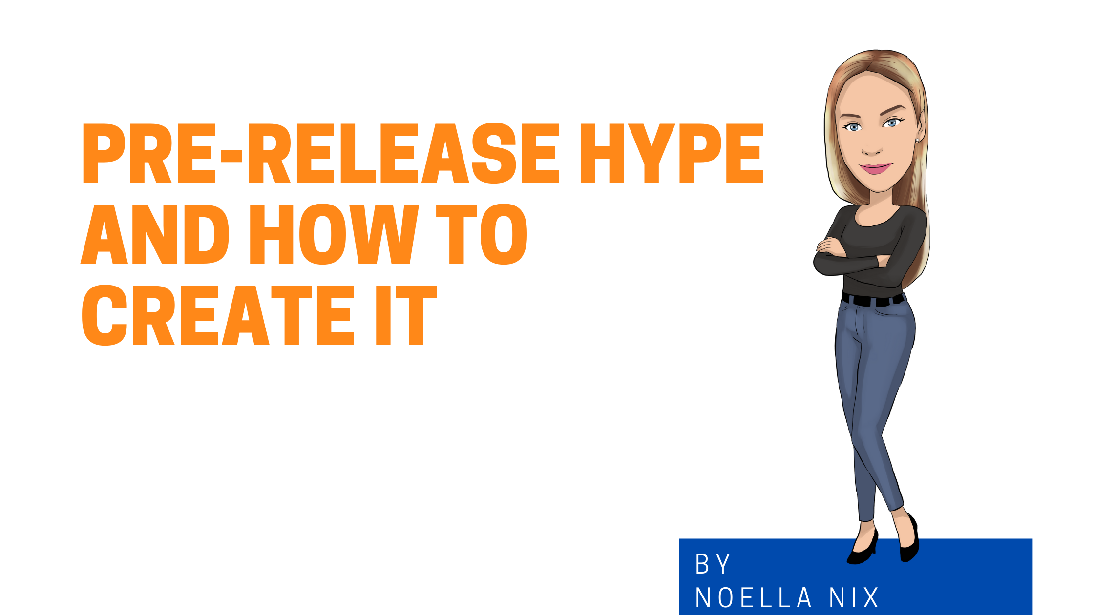 Pre-Release Hype and How To Create It Image Graphic