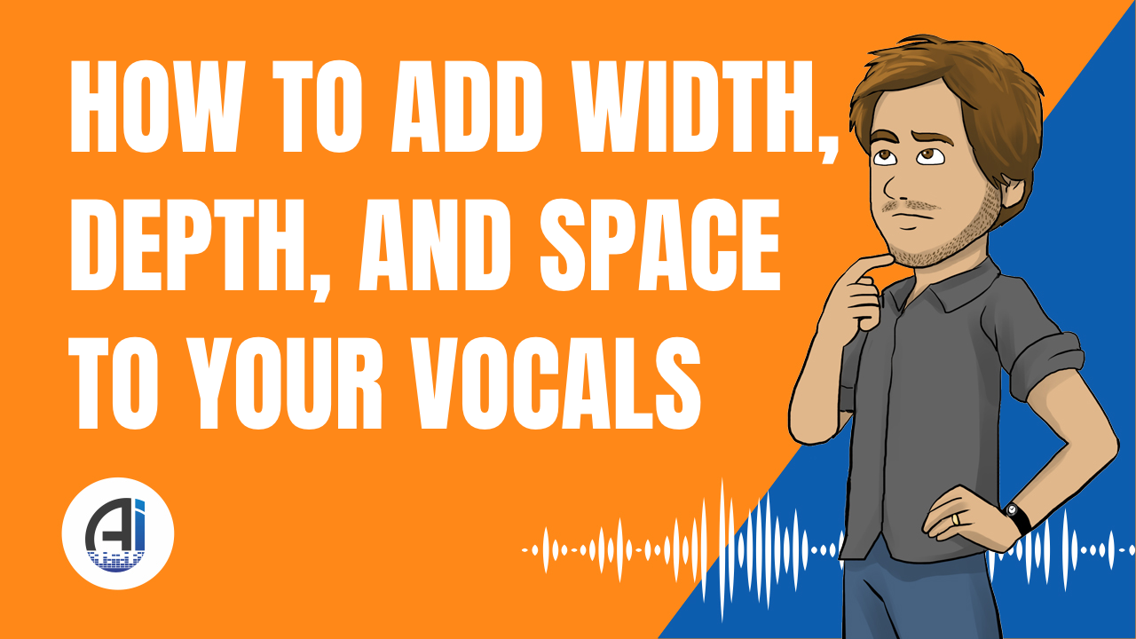 How To Add Space, Depth and Width to a Vocal in 5 Minutes