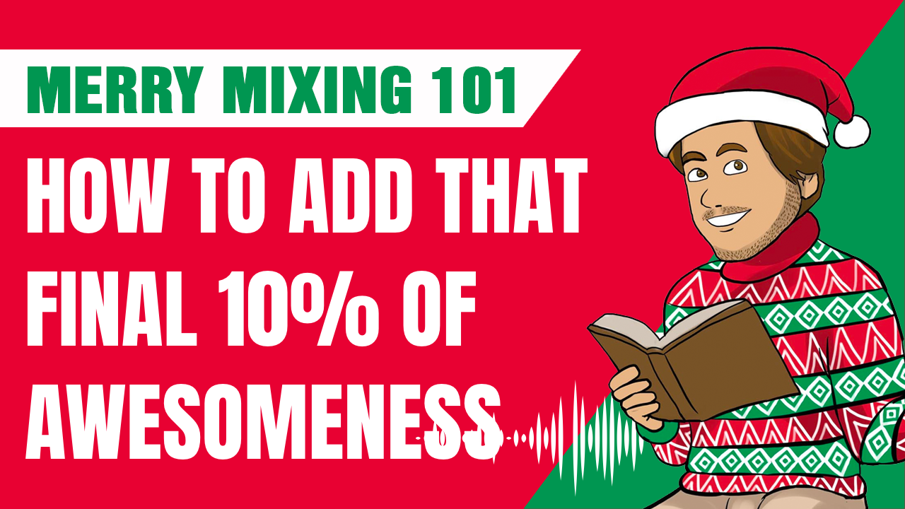 How To Add That Extra 10% Awesomeness To Your Mix