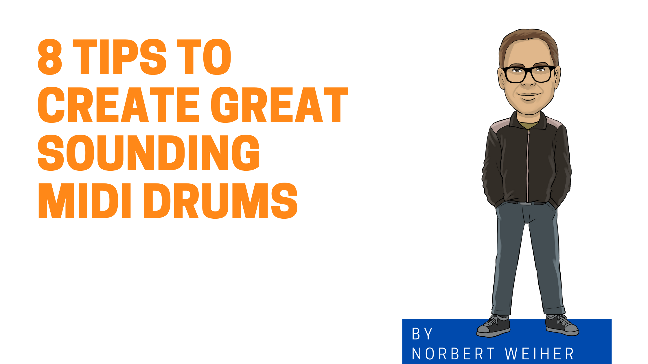 8 tips to create great sounding MIDI drums Graphic