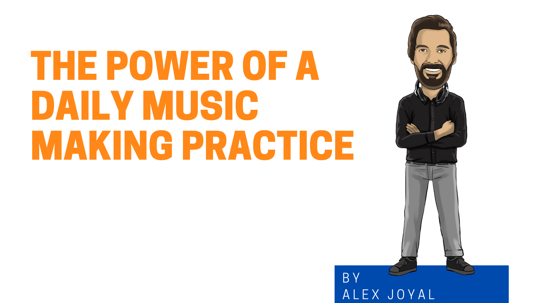 The Power Of A Daily Music Making Practice Image Graphic with cartoon