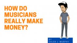 How Do Musicians Really Make Money Blog graphic with Caleb cartoon