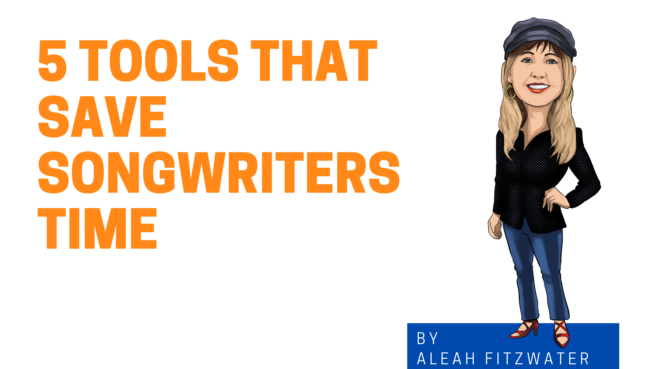 Graphic of Aleah Enter email address... 5 Economical Tools that Save Songwriters Time